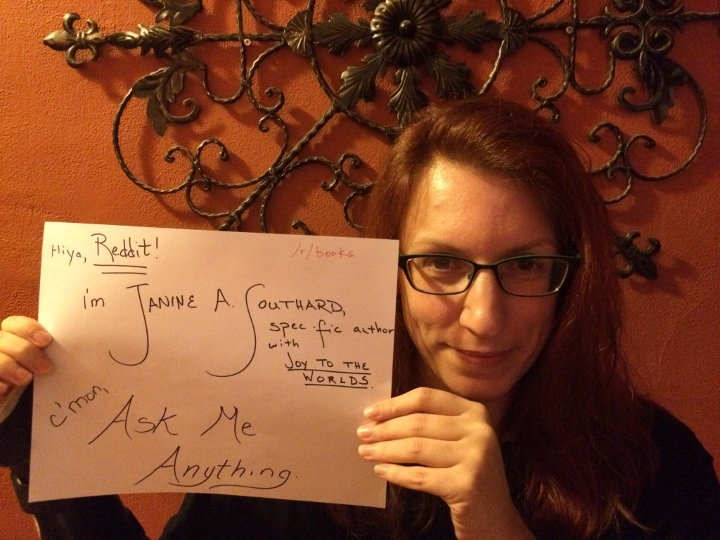 Hiya, Reddit! I'm Janine A. Southard, spec-fic author with JOY TO THE WORLDS. C'mon, Ask Me Anything.